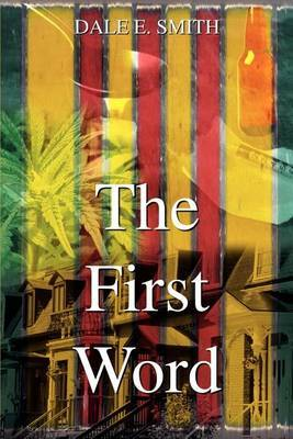 The First Word by Dale E. Smith