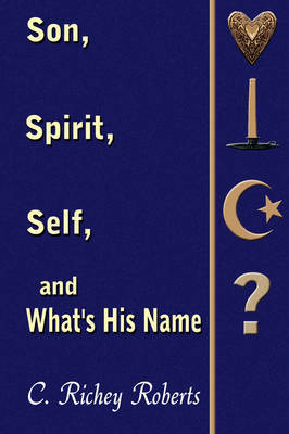 Son, Spirit, Self, and What's His Name by C. Richey Roberts image