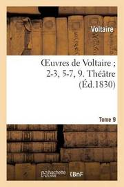 Oeuvres de Voltaire; 2-3, 5-7, 9. Theatre. T. 9 by Voltaire image