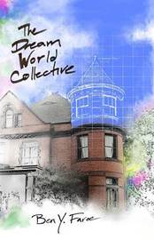 The Dream World Collective by Ben y Faroe