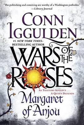 Wars of the Roses: Margaret of Anjou by Conn Iggulden