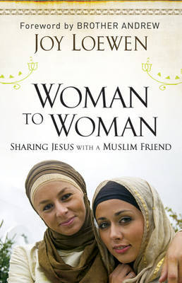 Woman to Woman, Sharing Jesus with a Muslim Friend by Joy Loewen image
