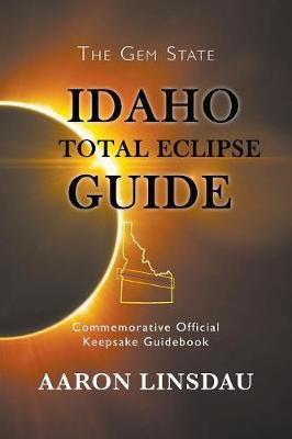 Idaho Total Eclipse Guide by Aaron Linsdau image