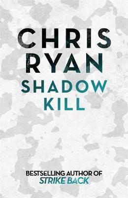 Shadow Kill by Chris Ryan