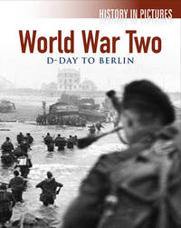 World War 2 - D - Day to Berlin