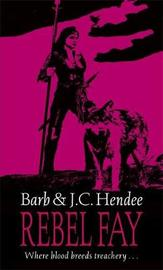 Rebel Fay by Barb Hendee
