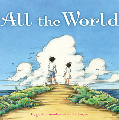All the World by Liz Garton Scanlon image