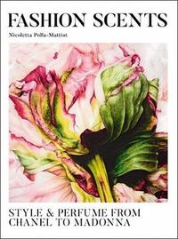 The Fashion Scents by Nicoletta Polla-Mattiot