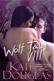 Wolf Tales: Pt. 8 by Kate Douglas