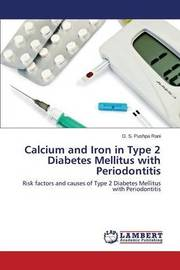 Calcium and Iron in Type 2 Diabetes Mellitus with Periodontitis by Rani D S Pushpa