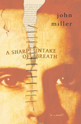 A Sharp Intake of Breath by John Miller