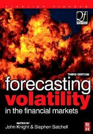 Forecasting Volatility in the Financial Markets by John Knight