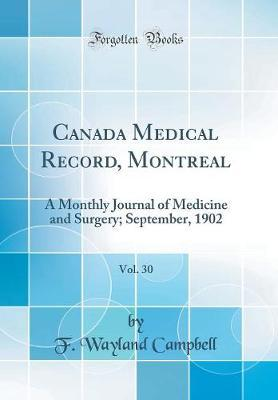 Canada Medical Record, Montreal, Vol. 30 by F Wayland Campbell image
