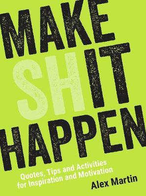 Make (Sh)it Happen by Alex Martin image