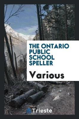 The Ontario Public School Speller by Various ~ image