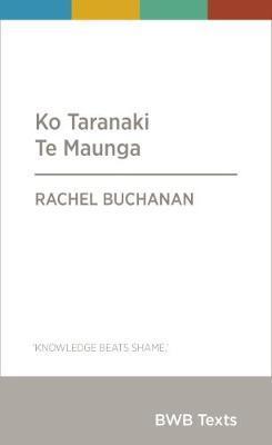 Ko Taranaki Te Maunga by Rachel Buchanan