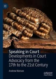 Speaking in Court by Andrew Watson
