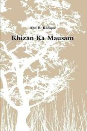 Khizan Ka Mausam by Abu B. Rafique