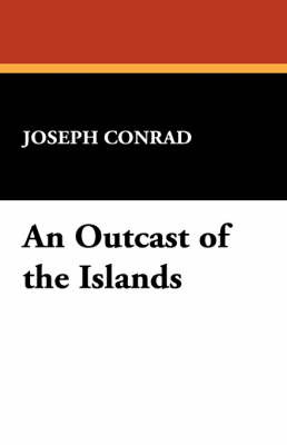 An Outcast of the Islands by Joseph Conrad image