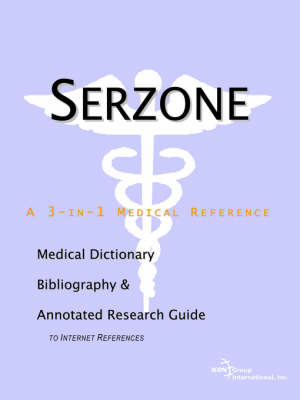 Serzone - A Medical Dictionary, Bibliography, and Annotated Research Guide to Internet References by ICON Health Publications image
