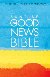 Good News Bible: Sunrise Edition image