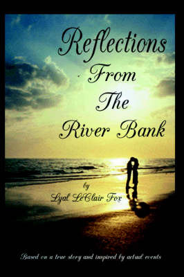 Reflections From The Riverbank by Lyal LeClair Fox image