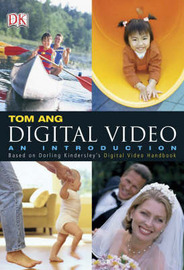 Digital Video: An Introduction by Tom Ang image