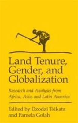 Land Tenure, Gender and Globalization