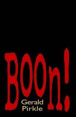 Boon! by Gerald Pirkle