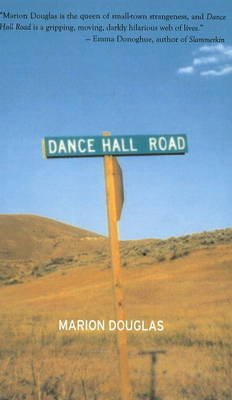 Dance Hall Road by Marion Douglas
