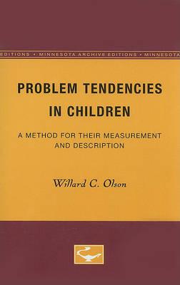 Problem Tendencies in Children by Willard C Olson