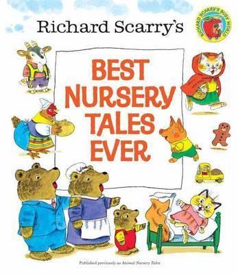 Richard Scarry's Best Nursery Tales Ever by Richard Scarry