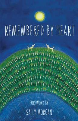Remembered By Heart: An Anthology of Indigenous Writing by Sally Morgan
