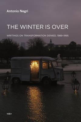 The Winter Is Over by Antonio Negri