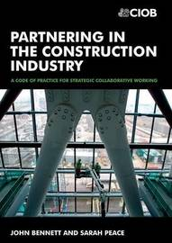 Partnering in the Construction Industry by John Bennett