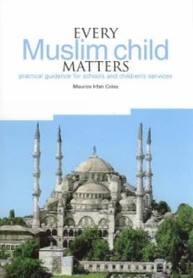 Every Muslim Child Matters by Maurice Irfan Coles image