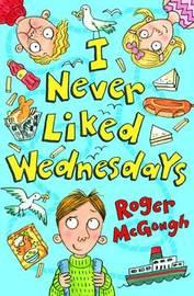 I Never Liked Wednesdays by Roger McGough image