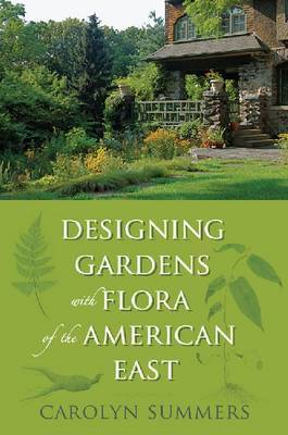 Designing Gardens with Flora of the American East by Carolyn Summers image