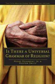 Is There a Universal Grammar of Religion? by Henry Rosemont