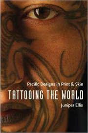 Tattooing the World by Juniper Ellis