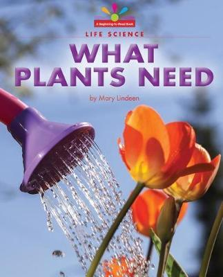What Plants Need by Mary Lindeen image