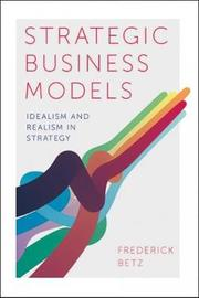 Strategic Business Models by Frederick Betz