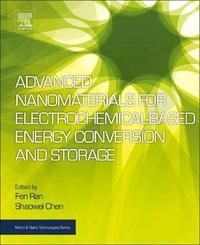 Advanced Nanomaterials for Electrochemical-Based Energy Conversion and Storage by Chen