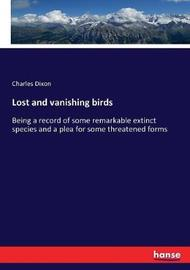 Lost and vanishing birds by Charles Dixon
