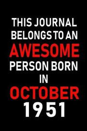 This Journal belongs to an Awesome Person Born in October 1951 by Real Joy Publications