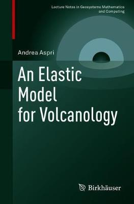 An Elastic Model for Volcanology by Andrea Aspri image