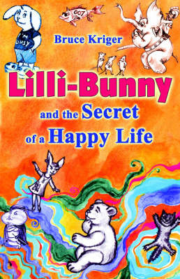 LILLI-Bunny and the Secret of a Happy Life by Bruce Kriger image