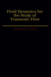 Fluid Dynamics for the Study of Transonic Flow by Heinrich J Ramm image