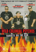 Wild Colonial Psychos - Bandits On The Run on DVD