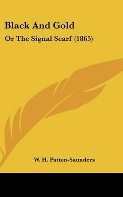 Black And Gold: Or The Signal Scarf (1865) by W H Patten-Saunders image